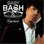 Baby Bash, Cyclone