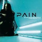 Pain, Rebirth