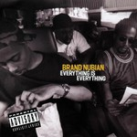 Brand Nubian, Everything Is Everything