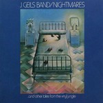 The J. Geils Band, Nightmares...and Other Tales From the Vinyl Jungle