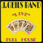 "The J. Geils Band, ""Live"" Full House"