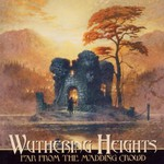Wuthering Heights, Far From the Madding Crowd