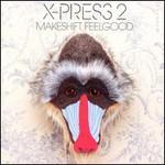 X-Press 2, Makeshift Feelgood