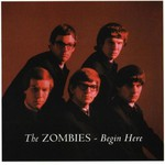 The Zombies, Begin Here