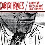 Alan Vega, Cubist Blues (With Alex Chilton & Ben Vaughn)