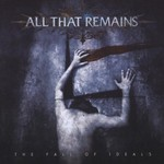 All That Remains, The Fall of Ideals