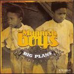 The Mannish Boys, Big Plans