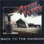 April Wine, Back to the Mansion