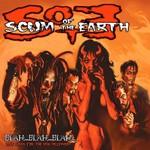 Scum of the Earth, Blah... Blah... Blah... Love Songs for the New Millennium