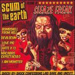 Scum of the Earth, Sleaze Freak
