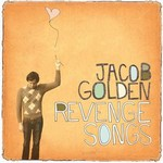 Jacob Golden, Revenge Songs