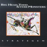 Big Head Todd and The Monsters, Strategem