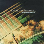 Red House Painters, Songs for a Blue Guitar