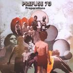 Prefuse 73, Preparations