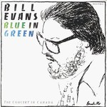 Bill Evans, Blue in Green: The Concert in Canada