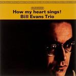 Bill Evans Trio, How My Heart Sings!