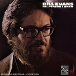 Bill Evans, Re: Person I Knew