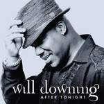 Will Downing, After Tonight