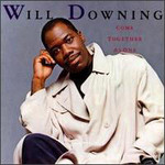 Will Downing, Come Together As One