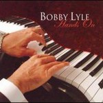 Bobby Lyle, Hands On