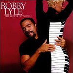 Bobby Lyle, The Power Of Touch