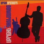 Brian Bromberg, Downtown Upright
