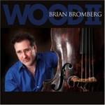 Brian Bromberg, Wood II