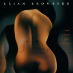 Brian Bromberg, You Know That Feeling