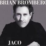 Brian Bromberg, Jaco