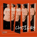Brian Bromberg, Choices