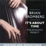 Brian Bromberg, It's About Time: The Acoustic Project