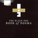 The Black Dog, Book Of Dogma