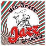 Die Arzte, Jazz Ist Anders