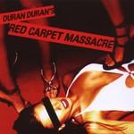 Duran Duran, Red Carpet Massacre