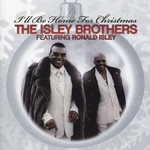 The Isley Brothers, I'll Be Home for Christmas