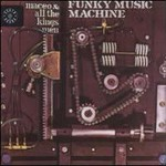 Maceo Parker, Funky Music Machine (With All The King's Men)