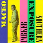 Maceo Parker, Southern Exposure