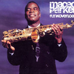 Maceo Parker, Funkoverload
