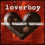Loverboy, Just Getting Started