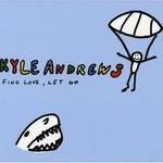 Kyle Andrews, Find Love, Let Go
