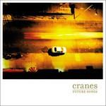 Cranes, Future Songs