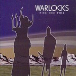 The Warlocks, Rise and Fall