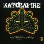 Katchafire, Say What You're Thinking