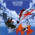 Focus, Mother Focus