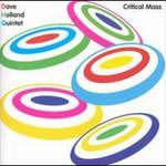 Dave Holland Quintet, Critical Mass