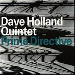 Dave Holland Quintet, Prime Directive