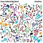 Dave Holland Big Band, Overtime