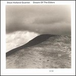 Dave Holland Quartet, Dream of the Elders