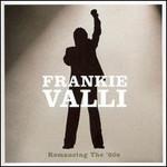 Frankie Valli, Romancing The '60s