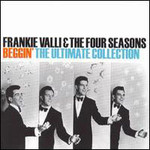 Frankie Valli & The Four Seasons, Beggin': The Ultimate Collection